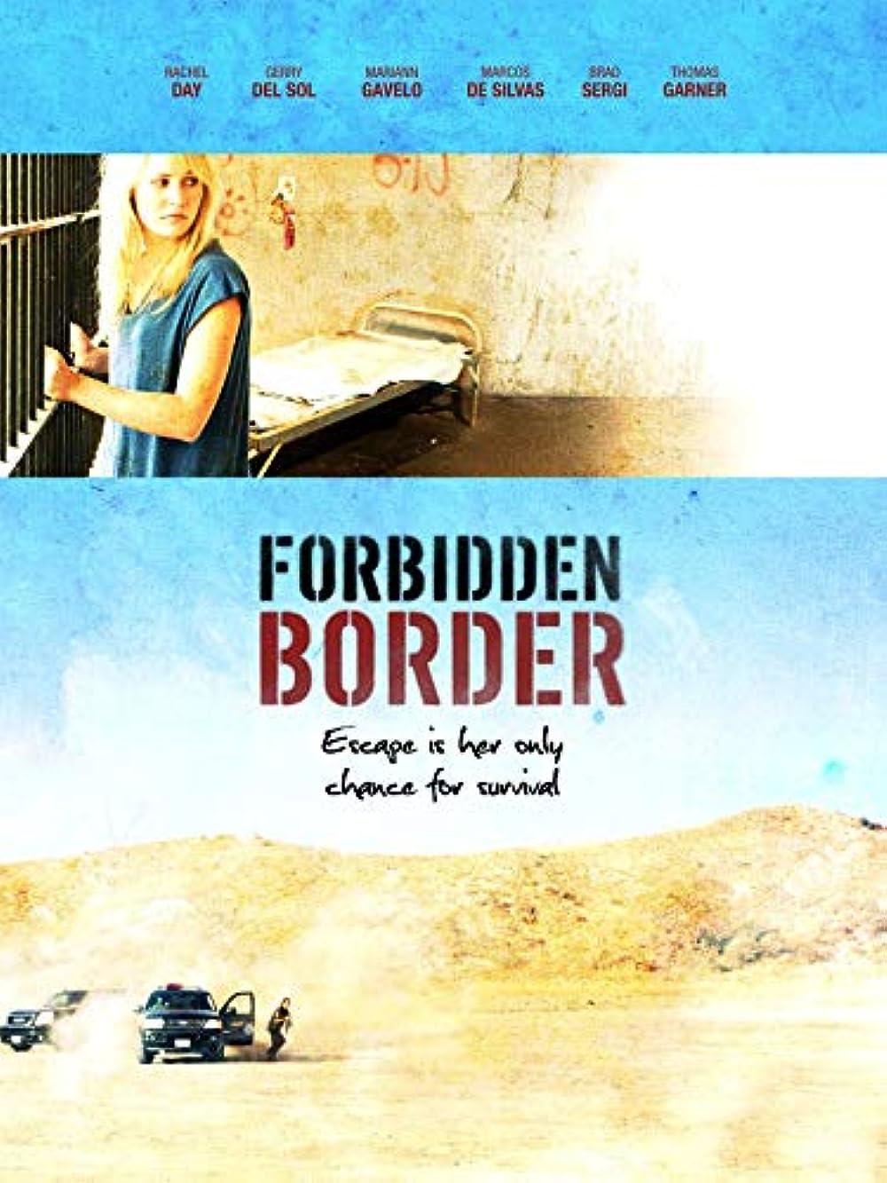 Forbidden Border 2009 Imdb