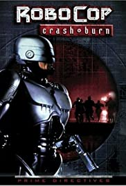 robocop prime directives crash and burn tv episode 2001 imdb
