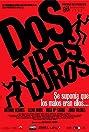 Dos tipos duros (2003) Poster