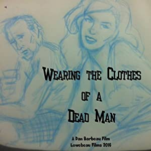 Movies sites for mobile download Wearing the Clothes of a Dead Man [h264]