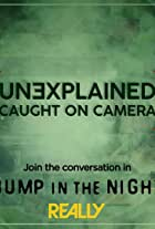 Unexplained: Caught on Camera