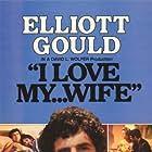 I Love My Wife (1970)