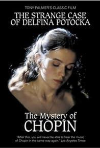 Primary photo for The Strange Case of Delfina Potocka: The Mystery of Chopin