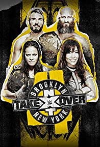 Primary photo for NXT TakeOver: Brooklyn IV