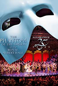 Primary photo for The Phantom of the Opera at the Royal Albert Hall