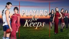 Playing for Keeps (2018–2019)