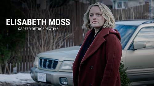 Elisabeth Moss   Career Retrospective