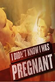 I Didn't Know I Was Pregnant (2008)