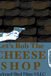 Let's Rob the Cheese Shop Poster