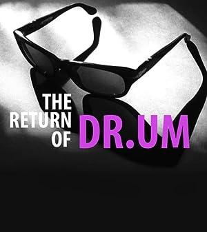 The Return of DR.UM