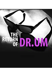 The Return of DR.UM