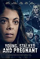 Young, Stalked, and Pregnant