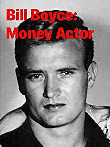 Tráilers de películas descargables Bill Boyce: Money Actor [1020p] [hdv] [360x640] by Leo Evans