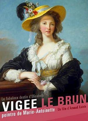 Le fabuleux destin de Elisabeth Vigée Le Brun, peintre de Marie-Antoinette