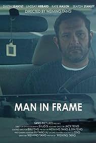 Dustin Seabolt in Man in Frame (2017)