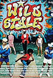 Wild Style(1982) Poster - Movie Forum, Cast, Reviews