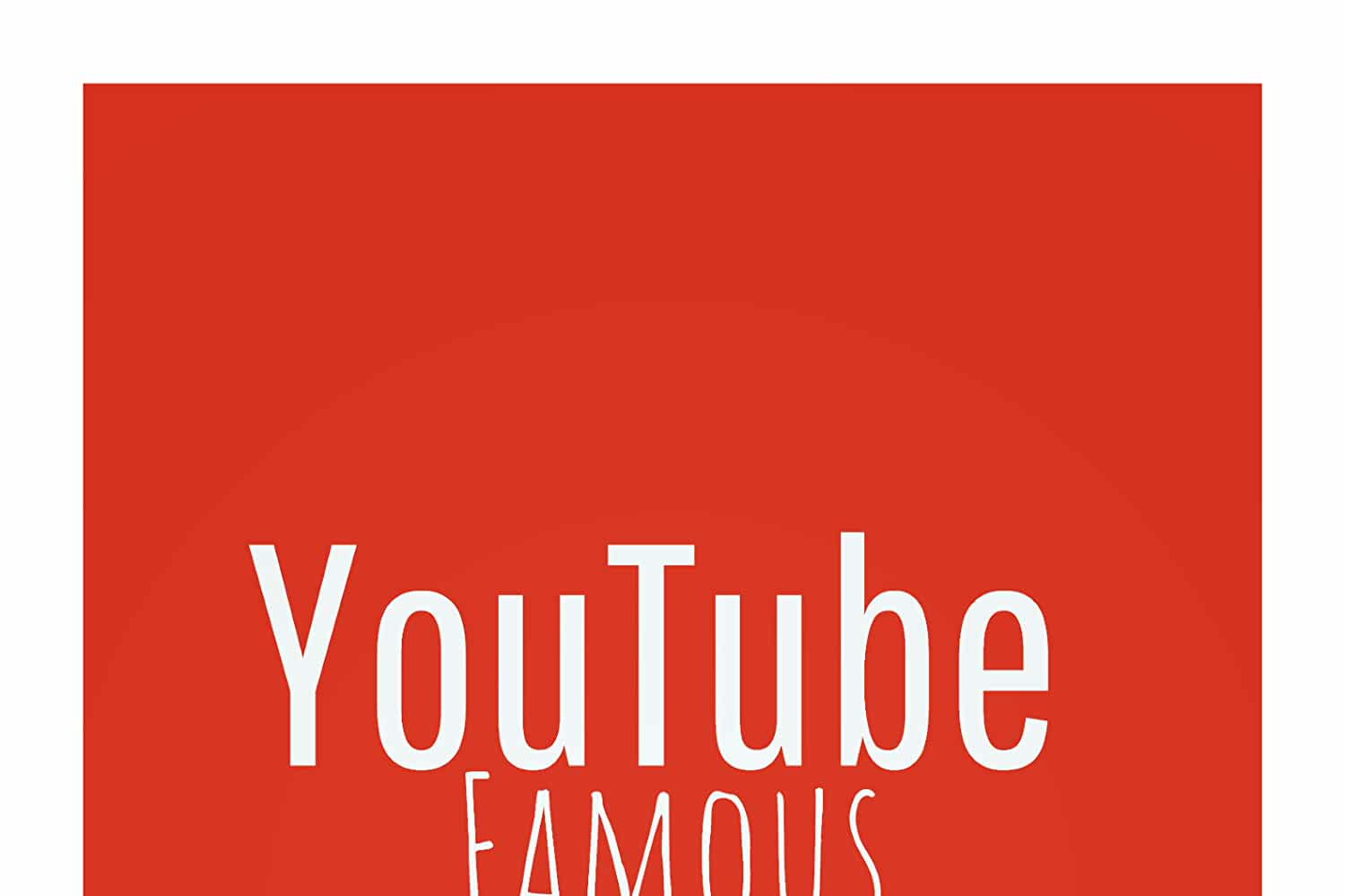 YouTube Famous (2019)