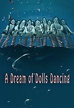 A Dream of Dolls Dancing