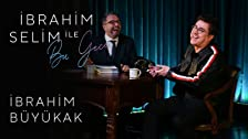 Ibrahim Selim ile Bu Gece # 21: Ibrahim Büyükak, Ece Barak
