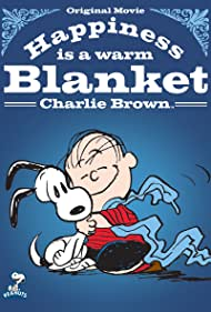 Happiness Is a Warm Blanket, Charlie Brown (2011) Poster - Movie Forum, Cast, Reviews