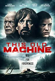 Lance Henriksen, Kevin Sorbo, and Justin Geer in This Old Machine (2017)