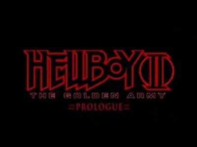 Hellboy II: The Golden Army - Prologue online free