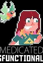 Unmedicated & Dysfunctional