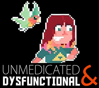 Movie library downloads Unmedicated \u0026 Dysfunctional [WQHD]