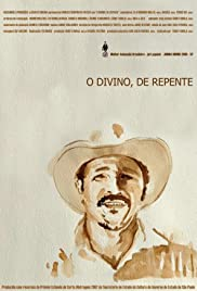 O Divino, De Repente Poster