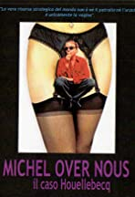 Michel Over Nous. The Houellebecq Affair