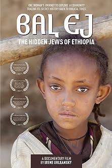 Bal Ej: the hidden Jews of Ethiopia (2016)