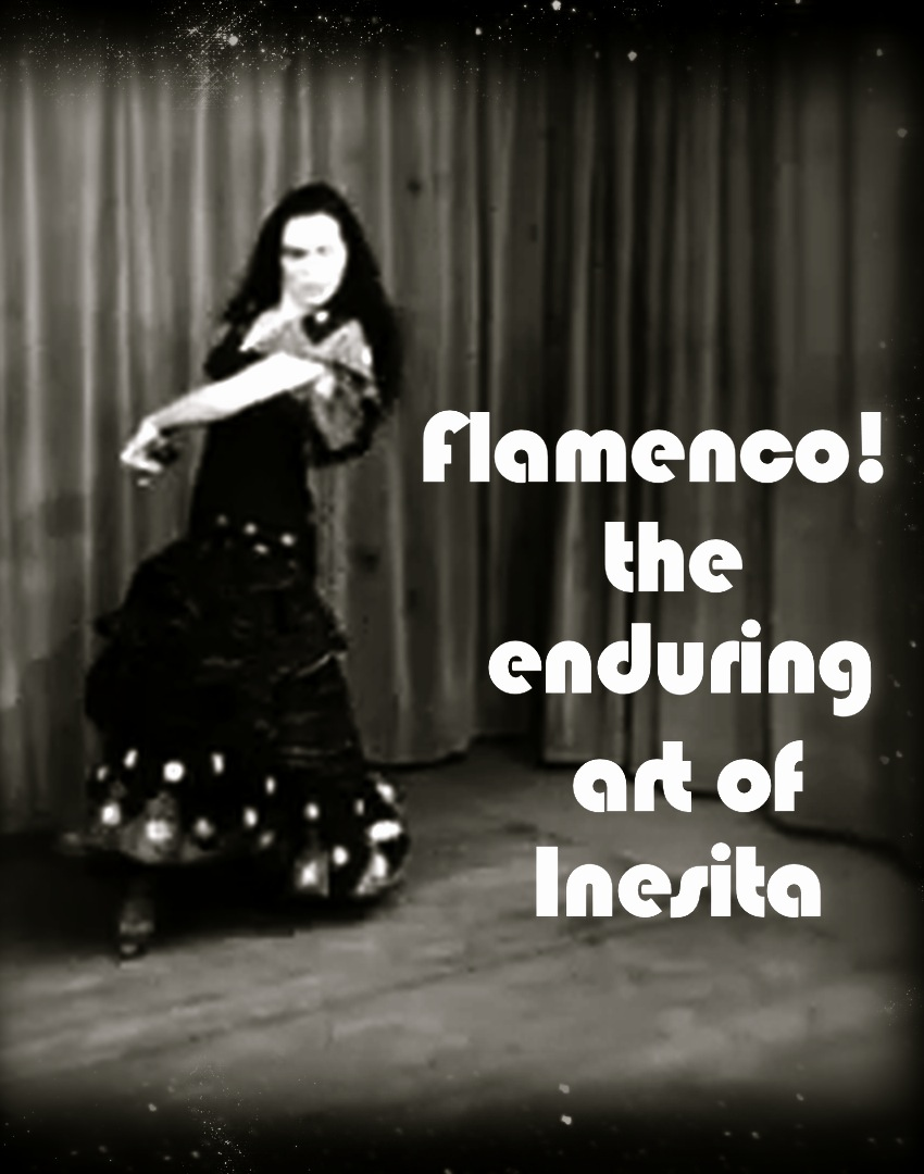 Flamenco: The Enduring Art of Inesita 2016