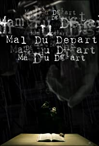 New movie trailers to watch Mal Du Depart [720x1280]