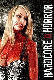 Hardcore to Horror(2016) Poster - Movie Forum, Cast, Reviews