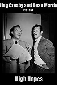 Primary photo for Bing Crosby and Dean Martin Present High Hopes