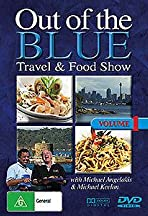 Out of the Blue: Travel & Food Show - Volume 1