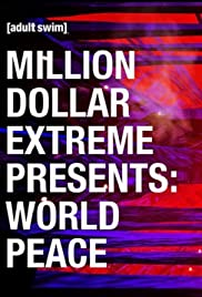 Million Dollar Extreme Presents: World Peace Poster
