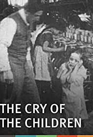 The Cry of the Children (1912) Poster - Movie Forum, Cast, Reviews