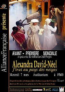 Alexandra David-Néel: J'irai au pays des neiges (2012 TV Movie)