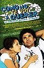 Cómo no te voy a querer (2008) Poster