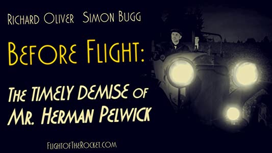 Best website to download english movie Before Flight: The Timely Demise of Mr. Herman Pelwick [WEBRip]