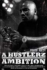 Young Jeezy: A Hustlerz Ambition Poster