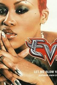 Eve in Eve Feat. Gwen Stefani: Let Me Blow Ya Mind (2001)