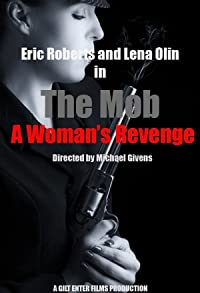 Primary photo for The Mob a Woman's Revenge