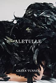 Aletulle: Green Tunnel Poster