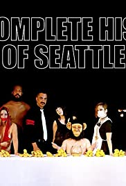 The Complete History of Seattle Poster