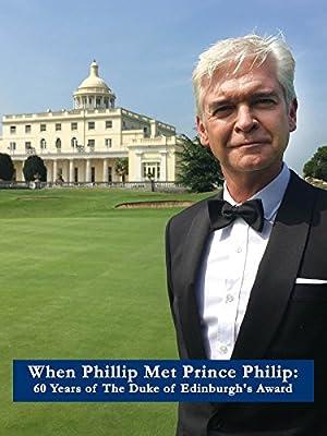 When Phillip Met Prince Philip: 60 Years of the Duke of Edinburgh's Award