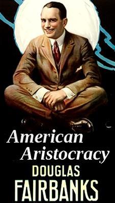 Douglas Fairbanks in American Aristocracy (1916)