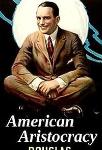 Primary photo for American Aristocracy