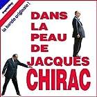 Dans la peau de Jacques Chirac (2006)